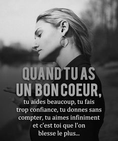 Quand tu as un bon coeur - Best Pins Live Powerful Quotes, Sad Quotes, Best Quotes, Morning Greetings Quotes, French Quotes, Visual Statements, Bad Mood, Sad Love, Psychology Facts
