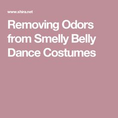 Removing Odors from Smelly Belly Dance Costumes