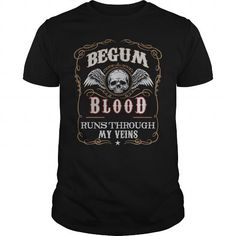 Awesome Tee  BEGUM Blood Runs My Veins T-Shirt, Hoodie T shirts