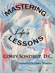 Mastering Life's Lessons; my second book on self help/personal growth (2012).