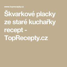 Škvarkové placky ze staré kuchařky recept - TopRecepty.cz