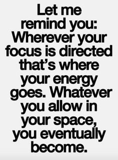 Always be in control of where you focus your energy. ~ETS #energy #incontrol #whatyoubecome