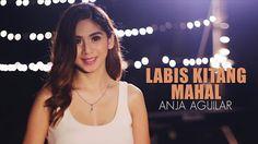 Labis Kitang Mahal by Anja Aguilar (Official Music Video)