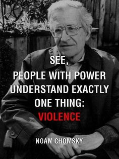 See people with power understand exactly one thing violence   Anonymous ART of Revolution