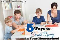 5 Ways to Create Unity in Your Homeschool - http://www.yearroundhomeschooling.com/5-ways-to-create-unity-in-your-homeschool/