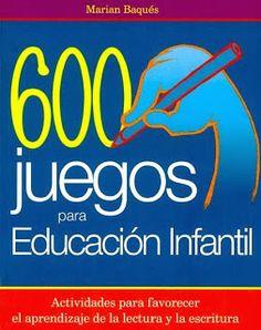 600 Juegos para Educación Infantil - EDUCACION INFANTIL.