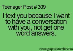 gahhhh I hate one word answers!!! Biggest pet peeve.