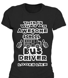 This Is What An Awesome School Bus Driver looks Like T-Shirt Only available Here For few Days so ACT FAST and order yours now! Men's T-Shirts » Women's T-Shirts » Hoodies » Phone Cases » Mugs  in various colors available! Click image to purchase!