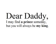 dear daddy - prince king quote