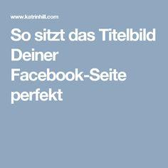 So sitzt das Titelbild Deiner Facebook-Seite perfekt