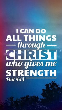 HE Calls Me LovelyI Can Do All Things Through Christ Which Strengtheneth Bible Verses