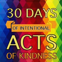 Will you Join me for 30 Days #IntentionalActsOfKindness15 #IntentionalLiving? #Kindness #Caring #Sharing #Helping #Giving ❤  FB Page>>>http://on.fb.me/1Ny2Nsg