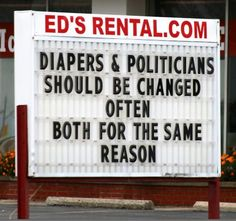 What do diapers & politicians have in common? Click on image for the answer.