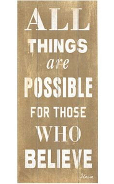 All Things Are Possible For Those Who BELIEVE #quote #wall #art