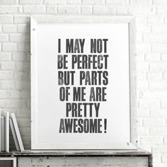 I may not be perfect… http://www.notonthehighstreet.com/themotivatedtype/product/i-may-not-be-perfect-inspirational-typography-print @notonthehighst #notonthehighstreet