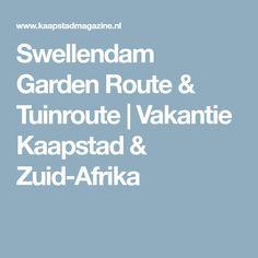 Swellendam Garden Route & Tuinroute | Vakantie Kaapstad & Zuid-Afrika