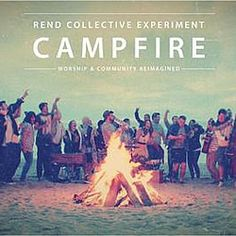 Campfire this cd or any others of Rend Collective Experiment
