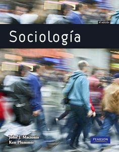 SOCIOLOGÍA 4ED Autores: John Macionis y Ken Plummer   Editorial: Pearson  Edición: 4 ISBN: 9788483227428 ISBN ebook: 9788490354452 Páginas: 840 Área: Ciencias Sociales y Educación Sección: Sociología  http://www.ingebook.com/ib/NPcd/IB_BooksVis?cod_primaria=1000187&codigo_libro=4878