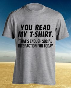 Hey, I found this really awesome Etsy listing at https://www.etsy.com/listing/239461163/you-read-my-introvert-t-shirt-introverts