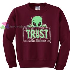 alien trust no human sweater gift sweatshirt unisex adult custom clothing size S-3XL