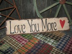 Primitive+Large++Love+Sign++LOVE+YOU+MORE++by+JustHanginAroundPrim,+$12.95