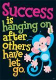 """Checkout the """"Success Is Hanging On After Others Have Let Go Argus Large Poster"""" product"""