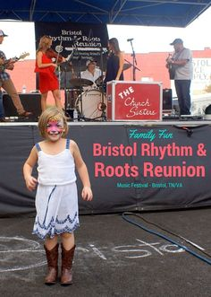 Rhythm & Roots Reunion - music festival in Bristol, Tennessee/Virginia. What you need to know about attending with your family!