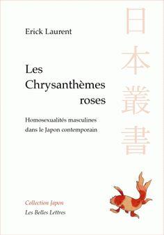 Erick Laurent, Les Chrysanthèmes roses, Homosexualités masculines dans le Japon contemporain. Le seul ouvrage sur un sujet tabou dans le Japon contemporain