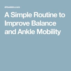 A Simple Routine to Improve Balance and Ankle Mobility Ankle Mobility Exercises, Body Exercises, Obese Exercise, Routine, Health Fitness, Healthy, Simple, Legs, Beautiful