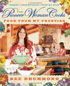 The Pioneer Woman Cooks: Food from My Frontier: http://www.amazon.com/The-Pioneer-Woman-Cooks-Frontier/dp/0061997188/?tag=cheap136203-20