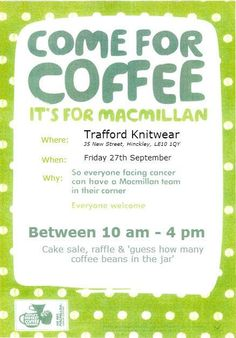 This Friday (27th September) we are taking part in the Macmillan Coffee Morning. From the sale of teas, coffees and yummy cakes we hope to raise money and awareness for Macmillan cancer support. Why not join us at Trafford for coffee and cake, in aid of an excellent cause.