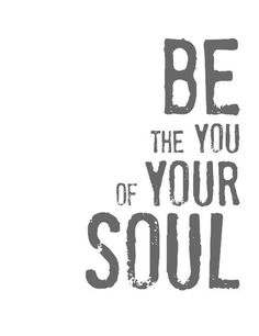 be the you of your soul