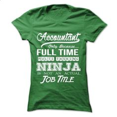 Accountant - Ninja Job Title ver^1^ - #sleeve #custom shirt. ORDER NOW => https://www.sunfrog.com/No-Category/Accountant--Ninja-Job-Title-ver1-Ladies.html?60505