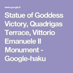 Statue of Goddess Victory, Quadrigas Terrace, Vittorio Emanuele II Monument - Google-haku