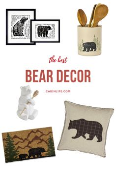 When it comes to cabin decor, sometimes you just need the bear necessities...