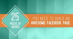25 Pieces of Advice You Need to Build an Awesome Facebook Page #SEOPluz