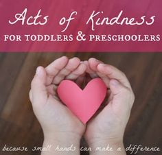 Acts of Kindness for Toddlers and Preschoolers - Teaching 2 and 3 year olds