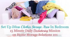 Here are ways to set up a worn clothes storage area in your bedroom or closet, to hold clothes you've worn, but aren't yet dirty enough to wash {on Home Storage Solutions Storage Area, Storage Spaces, Take Off Clothes, Bedroom Storage, Closet Storage, Home Storage Solutions, Paint Stripes, Laundry Hacks, Clothing Storage
