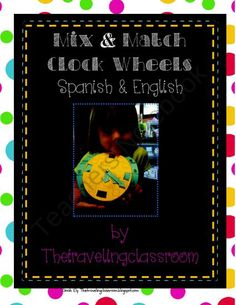I Can Make My Own Clock Mix and Match Clock Wheels (Spanish & English) from thetravelingclassroom on TeachersNotebook.com (26 pages)  - Mix and Match Clock Wheels!