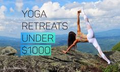 Going to a yoga retreat doesn't have to cost you an arm and a leg. Here are 8 awesome yoga retreats under $1000 you should check out.