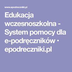 Edukacja wczesnoszkolna - System pomocy dla e-podręczników • epodreczniki.pl Student