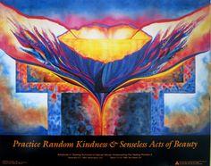 Practice Random Kindness & Senseless Acts of Beauty