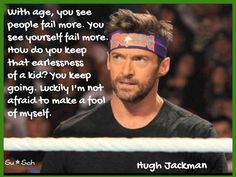 Ageing well Hugh Jackman, Hugh Michael Jackman, Today Quotes, Life Quotes, Logan Wolverine, The Greatest Showman, Music Theater, Being Good, Speak The Truth