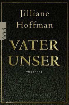 Vater unser: Amazon.de: Jilliane Hoffman, Nina Scheweling, Sophie Zeitz: Bücher