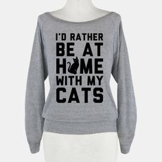 I'd Rather Be At Home With My Cats