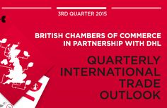 The British Chambers of Commerce (BCC), in partnership with DHL, launched its Quarterly International Trade Outlook for Q3 – July to September – 2015 at the International Trade Conference on Tuesday 3 November.