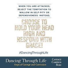 ‪#‎Courage‬ ‪#‎Conviction‬ ‪#‎ChooseJoy‬  ‪#‎DancingThroughLife‬ by Candace Cameron Bure