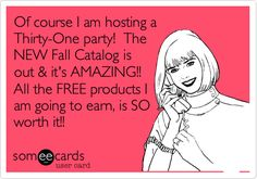 Of course I am hosting a Thirty-One party! The NEW Fall Catalog is out & it's AMAZING!! All the FREE products I am going to earn, is SO worth it!!