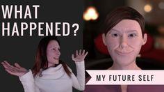 WHAT HAPPENED?! My future self