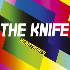 Listen #free in #SoundCloud now: The Knife 'Heartbeats' by Brille Records